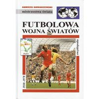 Futbolowa wojna światów (G i A Wydawnictwo)