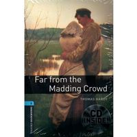 OXFORD BOOKWORMS LIBRARY New Edition 5 FAR FROM THE MADDING CROWD with AUDIO CD PACK, Oxford University Press