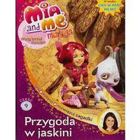 Mia and Me. Przygoda w jaskini. W środku gra Memo + zakładka do książki GRATIS, Media Service Zawada