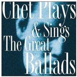 Baker, Chet - Chet Plays & Sings The Great Ballads