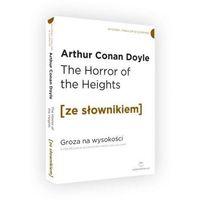 The Horror of the Heights / Groza na wysokości z podręcznym słownikiem angielsko-polskim