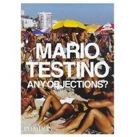 Mario Testino.Any objections, oprawa miękka