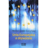 Unia Europejska a obywatele - Monika Łukasik-Duszyńska, oprawa miękka