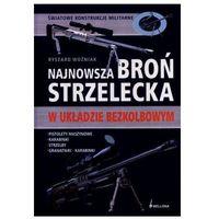 Najnowsza Broń Strzelecka, książka w oprawie twardej
