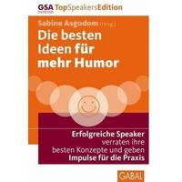 Die besten Ideen für mehr Humor Asgodom, Sabine (9783869365190)