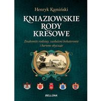 KRESOWE RODY KNIAZIOWSKIE, HENRYK KAMIŃSKI (9788311132290)