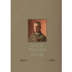 Generał Władysław Sikorski 1881-1943 (ilość stron 262)