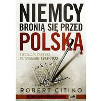 Niemcy bronią się przed Polską. Ewolucja taktyki Blitzkriegu (2012)