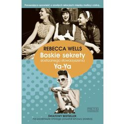 Boskie sekrety siostrzanego stowarzyszenia Ya-Ya - Rebecca Wells (Zysk i S-ka)