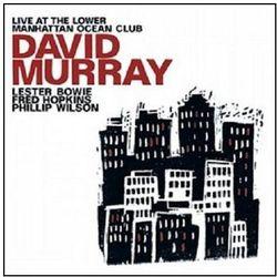 Live At The Lower Manhattan Ocean Club - David Murray z kategorii Jazz