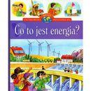 Co to jest energia Encyklopedia wiedzy przedszkolaka (ISBN 9788371185502)
