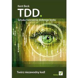 TDD. Sztuka tworzenia dobrego kodu, książka w oprawie miękkej