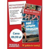 Pakiet poradników dla pasjonatów biegania: Biegaj bez kontuzji, Przygotowanie do maratonu, Bądź lepszym bi