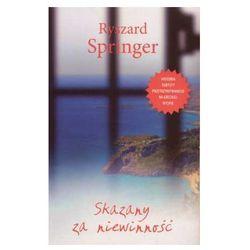 SKAZANY ZA NIEWINNOŚĆ Springer Ryszard, rok wydania (2003)