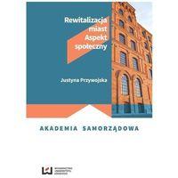 Rewitalizacja miast - Przywojska Justyna