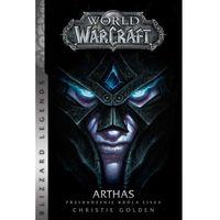 World of WarCraft: Arthas. Przebudzenie Króla Lisza - Christie Golden (9788365743510)