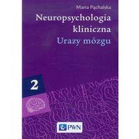 Neuropsychologia kliniczna tom 2 Urazy mózgu (9788301177805)