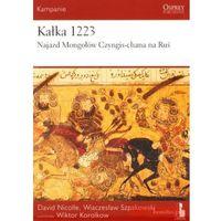 Kałka 1223. Najazd Mongołów Czyngis-chana na Ruś., książka z kategorii Reportaż