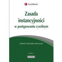 Zasada instancyjności w postępowaniu cywilnym (ISBN 9788378065517)