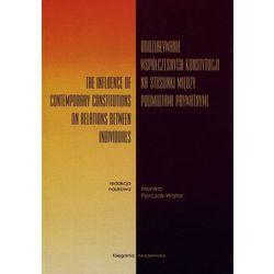 Oddziaływanie współczesnych konstytucji na stosunek między podmiotami prawnymi, pozycja wydawnicza