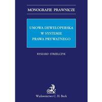 Umowa deweloperska w systemie prawa prywatnego (ISBN 9788325551049)