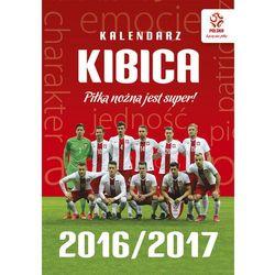 Pzpn. kalendarz 2016/2017. piłka nożna jest super! od producenta Publicat