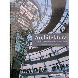 ARCHITEKTURA ELEMENTY STYLU ARCHITEKTONICZNEGO TW, książka w oprawie twardej