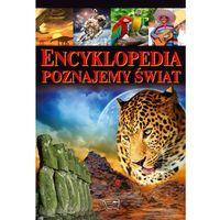 Encyklopedia Poznajemy Świat + zakładka do książki GRATIS (9788377403846)