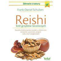 Reishi - król grzybów leczniczych. Naturalny środek przeciwko wysokiemu ciśnieniu krwi, nerwowości, wycze