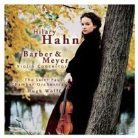 Barber, Meyer: Violin Concertos [Reedycja] - Hilary Hahn, Saint Paul Chamber Orchestra