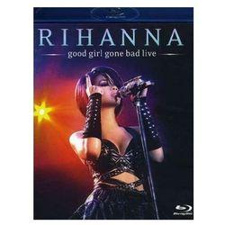 Good Girl Gone Bad Live - Rihanna - sprawdź w wybranym sklepie