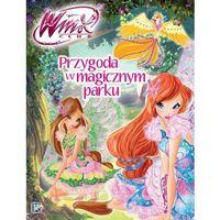 Winx Przygoda w magicznym parku (9788328042148)