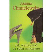 JAK WYTRZYMAĆ ZE SOBĄ NAWZAJEM (ISBN 9788362136575)