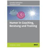 Humor in Coaching, Beratung und Training Schinzilarz, Cornelia