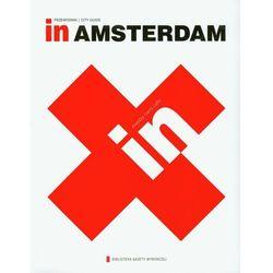 In Amsterdam. Przewodnik. City Guide, książka z kategorii Geografia