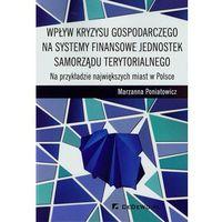 Wpływ kryzysu gospodarczego na systemy finansowe jednostek samorządu terytorialnego, Poniatowicz Marzanna