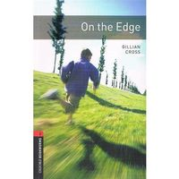 OXFORD BOOKWORMS LIBRARY New Edition 3 ON THE EDGE (9780194791243)