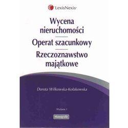 Wycena nieruchomości. Operat szacunkowy. Rzeczoznawstwo majątkowe (ISBN 9788378062196)