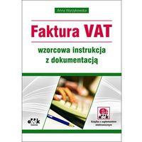 Faktura VAT wzorcowa instrukcja z dokumentacją (z suplementem elektronicznym), oprawa miękka