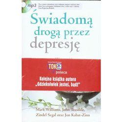 ŚWIADOMĄ DROGĄ PRZEZ DEPRESJĘ Z PŁYTĄ CD (oprawa miękka) (Książka), książka z kategorii Psychologia