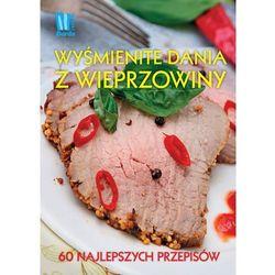 Wyśmienite dania z wieprzowiny (EPUB) (ISBN 9788377789292)