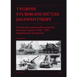 Tygrysy Sturmgeschütze Jagdpanthery. Niemieckie samodzielne pancerne formacje wsparcia 1939 ? 1945 (ISBN 9788