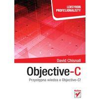 OBJECTIVE-C PRZYSTEPNA WIEDZA O OBJECTIVE-C, oprawa broszurowa