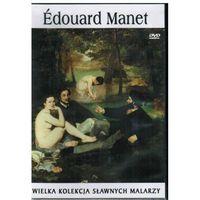 EDOUARD MANET. WIELKA KOLEKCJA SŁAWNYCH MALARZY DVD