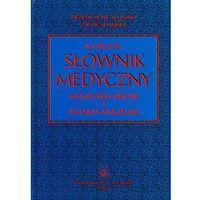 Podręczny słownik medyczny polsko-angielski i angielsko-polski (2009)