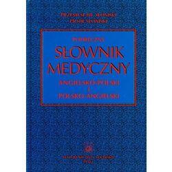 Podręczny słownik medyczny polsko-angielski i angielsko-polski, rok wydania (2009)