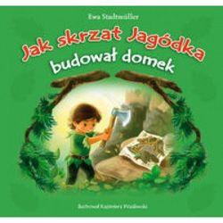JAK SKRZAT JAGÓDKA BUDOWAŁ DOMEK, książka z kategorii Książki dla dzieci