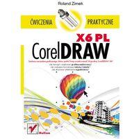 CorelDRAW X6 PL. Ćwiczenia praktyczne - Roland Zimek (2012)