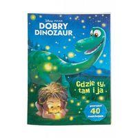 Dobry Dinozaur Gdzie Ty, tam i ja 1Y30D0 (9788325321802)