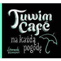 Tuwim Cafe na każdą pogodę - Wysyłka od 3,99 - porównuj ceny z wysyłką, oprawa miękka